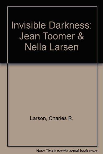 Invisible Darkness: Jean Toomer Nella Larsen (Hardback): Charles R. Larson