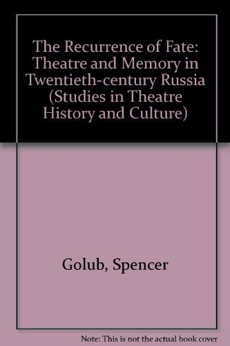 9780877454571: The Recurrence of Fate: Theatre & Memory in Twentieth-Century Russia (Studies in Theatre History and Culture)