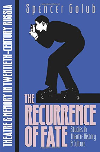 9780877454588: The Recurrence of Fate: Theatre and Memory in Twentieth-Century Russia (Studies Theatre Hist & Culture)