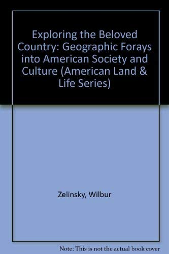 9780877454847: Exploring the Beloved Country: Geographic Forays into American Society and Culture (American Land and Life Series)