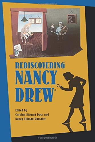 Rediscovering Nancy Drew: Dyer, Carolyn Stewart, & Nancy Tillman Romatov