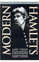 Modern Hamlets & Their Soliloquies (Studies in Theatre History and Culture): Maher, Mary Z.