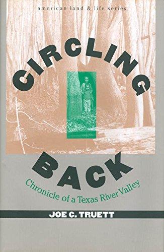 Circling Back: Chronicle of a Texas River Valley: Truett, Joe C.