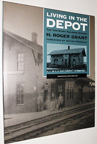 9780877455882: Living in the Depot: The Two-Story Railroad Station (American Land and Life)