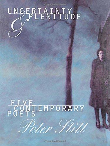 Uncertainty and Plenitude: Five Contemporary Poets: Peter Stitt