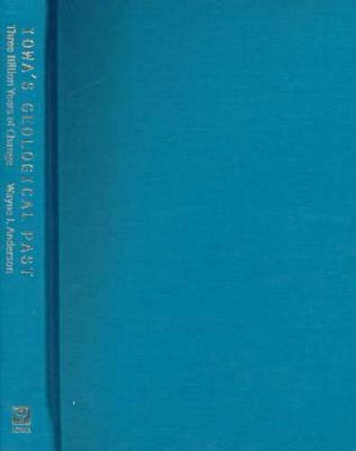 9780877456391: Iowa'S Geological Past: Three Billion Years Of Change (Bur Oak Book)
