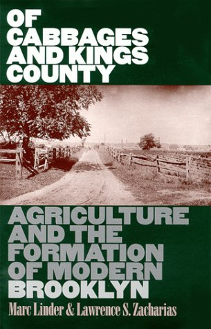 9780877456704: Of Cabbages and Kings County: Agriculture and the Formation of Modern Brooklyn