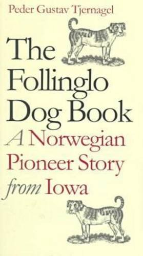 9780877456780: The Follinglo Dog Book : A Norwegian Pioneer Story from Iowa (American Land and Life Series)