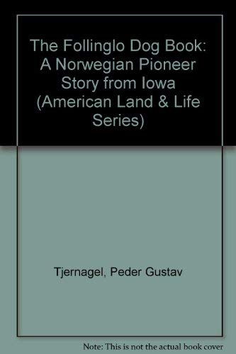 9780877456797: The Follinglo Dog Book: A Norwegian Pioneer Story from Iowa