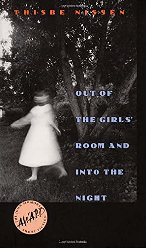 Out of the Girls' Room and Into the Night (Winner of the John Simmons Short Fiction Award) (...