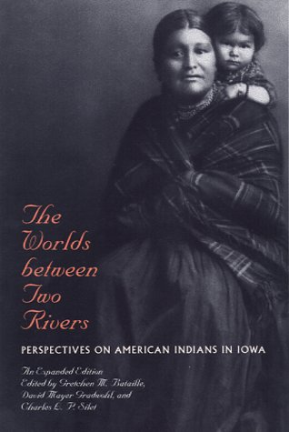 9780877457008: The Worlds between Two Rivers: Perspectives on American Indians in Iowa