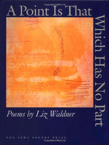 9780877457022: A Point Is That Which Has No Part (Iowa Poetry Prize)