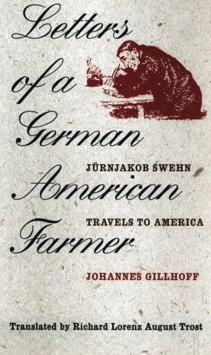 9780877457060: Letters of a German American Farmer: Juernjakob Swehn Travels to America (Bur Oak Book)