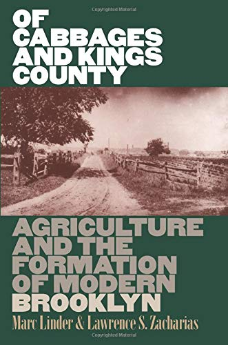 9780877457145: Of Cabbages and Kings County: Agriculture and the Formation of Modern Brooklyn