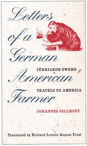 9780877457190: Letters Of German American Farmer: Juernjakob Swehn Travels To America (Bur Oak Book)