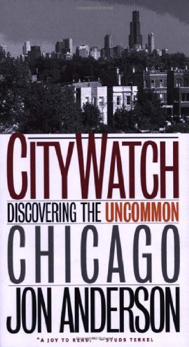 9780877457527: City Watch: Discovering the Uncommon Chicago
