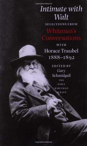 Intimate With Walt: Selections from Walt Whitman's Conversations With Horace Trouble, 1888-...