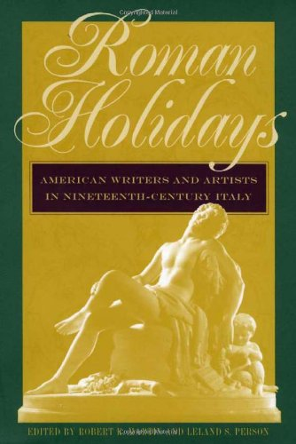 9780877457824: Roman Holidays: American Writers and Artists in Nineteenth-Century Italy