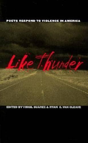 Like Thunder: Poets Respond to Violence in: Virgil Suarez