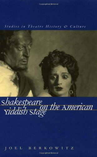 9780877458005: Shakespeare on the American Yiddish Stage (Studies Theatre Hist & Culture)