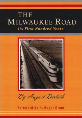 9780877458012: The Milwaukee Road: Its First Hundred Years