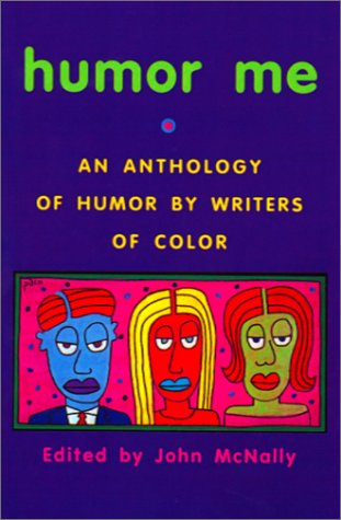 9780877458081: Humor Me: An Anthology of Humor by Writers of Color