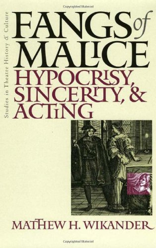 9780877458098: Fangs Of Malice: Hypocrisy Sincerity And Acting (Studies Theatre Hist & Culture)