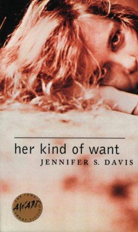 Her Kind of Want (Iowa Short Fiction Award): Jennifer S. Davis
