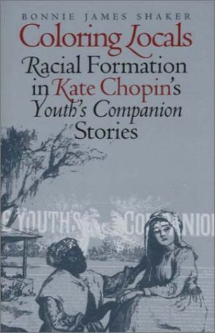 9780877458289: Coloring Locals: Racial Formation in Katie Chopin's Youth's Companion Stories