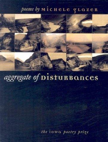 9780877458784: Aggregate of Disturbances (Iowa Poetry Prize)