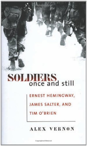 9780877458869: Soldiers Once and Still: Ernest Hemingway, James Salter, and Tim O'Brien