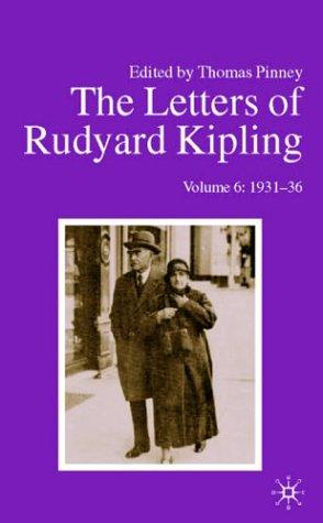 The Letters Of Rudyard Kipling V6 1931-36: Thomas Pinney (Editor)
