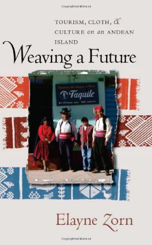 9780877459163: Weaving a Future: Tourism, Cloth, and Culture on an Andean Island