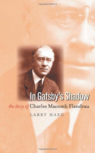 In Gatsby's Shadow: The Story of Charles Macomb Flandrau: Haeg, Larry
