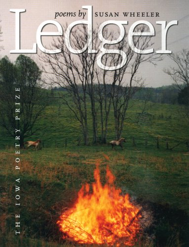 Ledger (Iowa Poetry Prize) (9780877459279) by Susan Wheeler