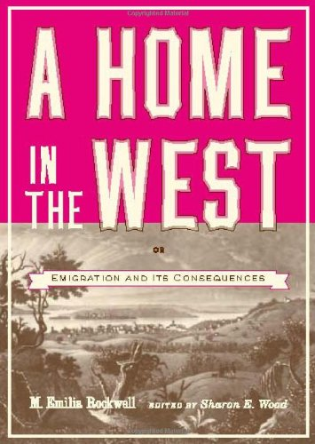 9780877459439: A Home in the West: Or, Emigration and Its Consequences (Bur Oak Book)