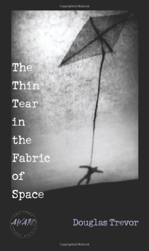 9780877459507: The Thin Tear In The Fabric Of Space (Iowa Short Fiction Award)