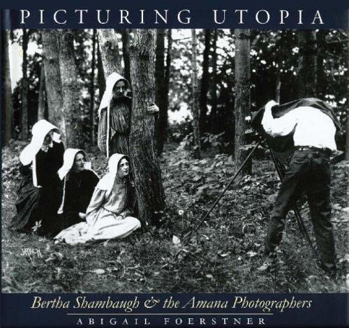 9780877459583: Picturing Utopia: Bertha Shambaugh and the Amana Photographers (Bur Oak Book)