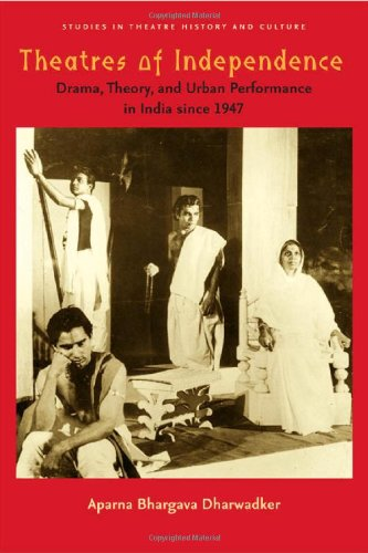9780877459613: Theatres of Independence: Drama, Theory, and Urban Performance in India since 1947 (Studies Theatre Hist & Culture)