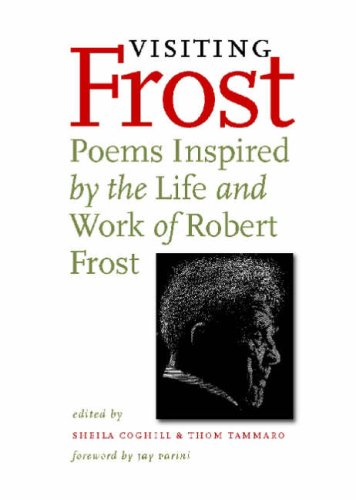 Visiting Frost: Poems Inspired by the Life: Marvin Bell, Wendell
