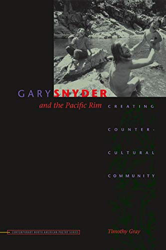 9780877459767: Gary Snyder and the Pacific Rim: Creating Countercultural Community (Contemp North American Poetry)