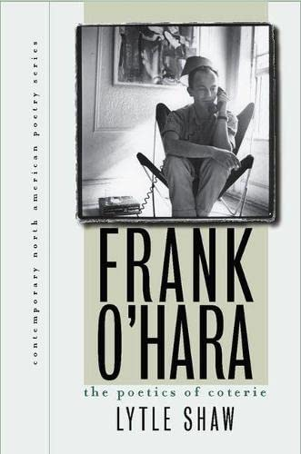 9780877459842: Frank O'Hara: The Poetics of Coterie (Contemporary North American Poetry Series)