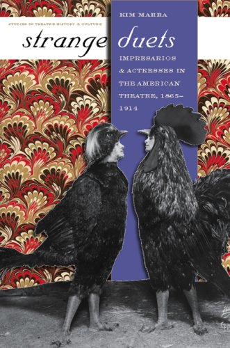 9780877459934: Strange Duets: Impresarios and Actresses in the American Theatre, 1865-1914 (Studies Theatre Hist & Culture)