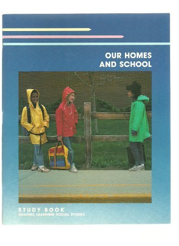 Our Homes and School Study Book, Graphic Learning Social Studies: Pamela S. Swank