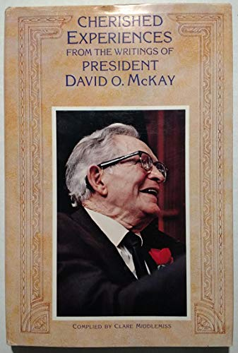 9780877470304: Cherished experiences, from the writings of President David O. McKay