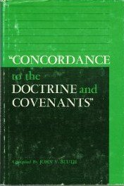 A Complete Concordance to the Doctrine and Covenants, Bluth, Jogn B.