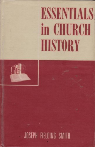 9780877470816: Essentials in church history;: A history of the church from the birth of Joseph Smith to the present time,