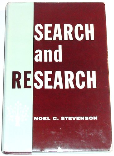 Search and Research, The Researcher's Handbook: A: Noel C. Stevenson