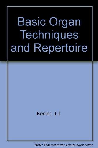 9780877473961: Basic Organ Techniques and Repertoire
