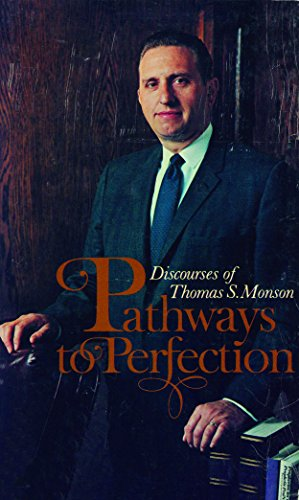 Pathways to perfection;: Discourses of Thomas S. Monson (0877475113) by Thomas S Monson